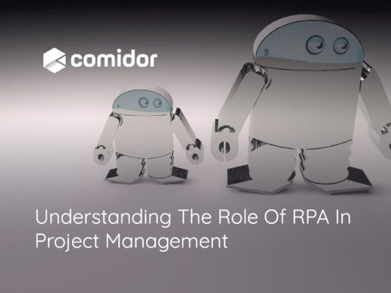 Understanding The Role Of RPA In Project Management   Comidor